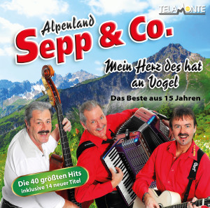 Alpenland Sepp & Co. - Mein Herz des hat an Vogel_Das Beste aus