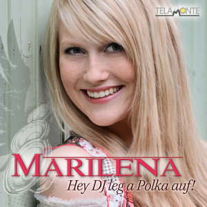 Marilena_Hey_DJ_leg_a_Polka_auf_ALBUM_COVER_405380430530_FINAL