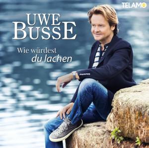 Uwe_Busse_Wie_wuerdest_du_lachen_PromosingleCover_4053804102452