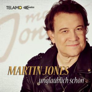 MartinJones_Unglaublichschoen