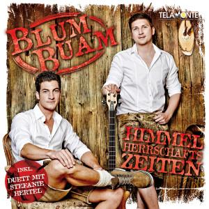 Blum_Buam_Album_Himmelherrschaftszeiten_405380430733_DUETTSTEFANIEHERTEL