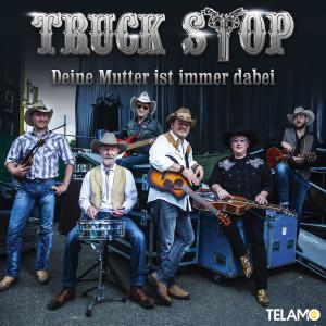 Truck_Stop_Deine_Mutter_ist_immer_dabei_PromoSingle_405380410393_FINAL