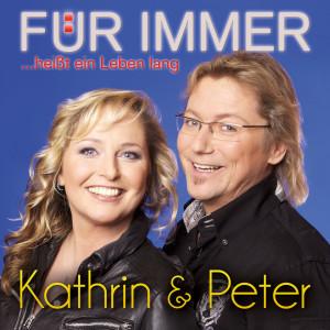 Für immer - Kathrin u Peter
