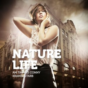 Nature_Life_Am_Tag_als_Conny_Kramer_starb_4053804104586_Cover