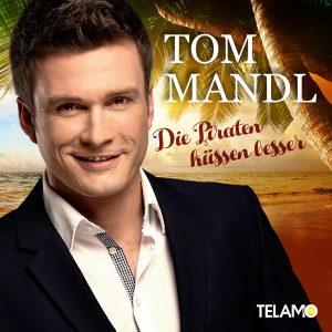 Tom_Mandl_Die_Piraten_kuessen_besser_4053804104760_CD-Cover